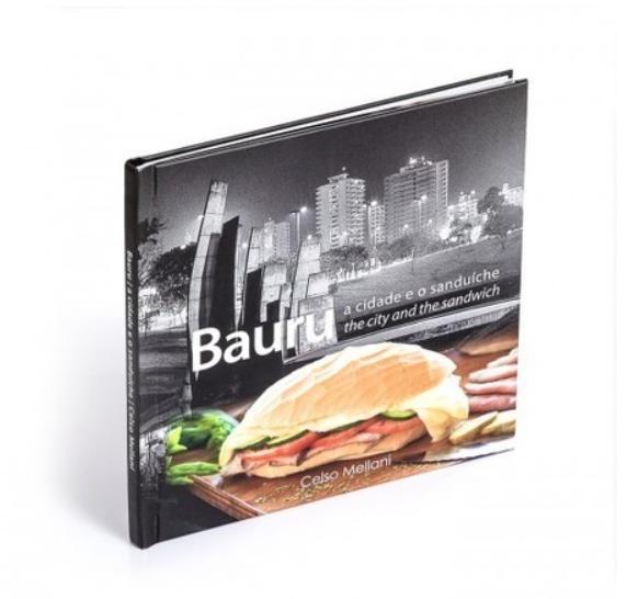 Bauru: a cidade e o sanduíche, de Celso Mellani. Livros que contam histórias de Bauru