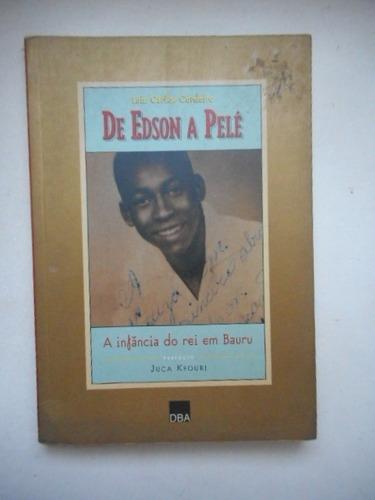 5 livros que contam histórias de Bauru. De Edson a Pelé: a Infância do Rei em Bauru